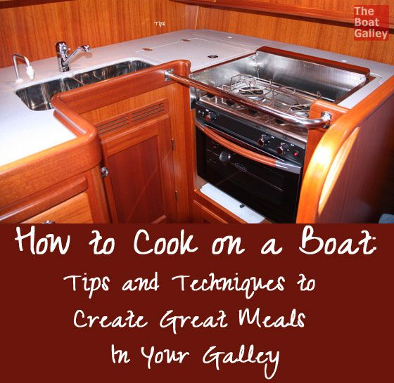 Cooking Techniques - While it's possible to argue that cooking is cooking, there are some techniques and tips that make cooking in a boat galley easier.