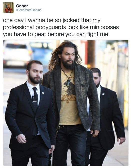 I don't think he actually needs bodyguards tbh