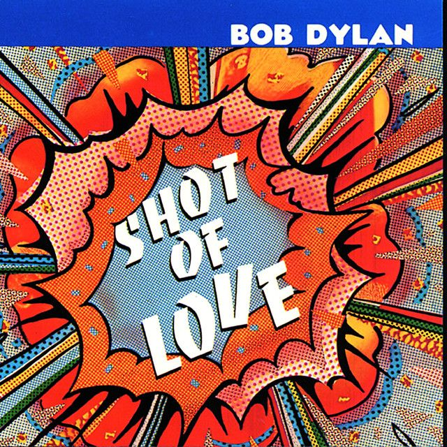 Shot of Love, a song by Bob Dylan on Spotify