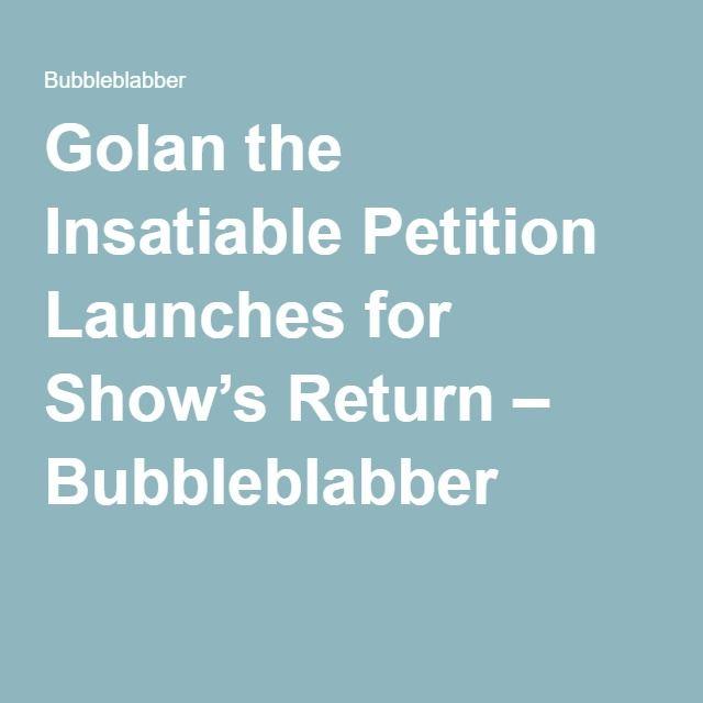 Golan the Insatiable Petition Launches for Show's Return – Bubbleblabber