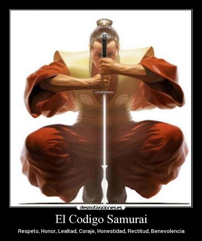 carteles codigo samurai respeto honor lealtad coraje honestidad rectitud benevolencia desmotivaciones