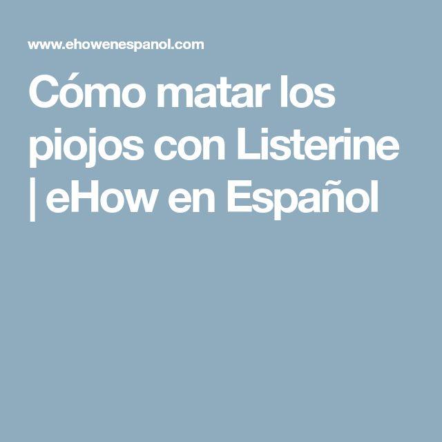 Cómo matar los piojos con Listerine   eHow en Español