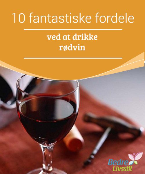 10 fantastiske fordele ved at #drikke rødvin  #Rødvin hjælper med at rense #blodet, forebygger #blodpropper og beskytter vævet omkring de store #blodkar.