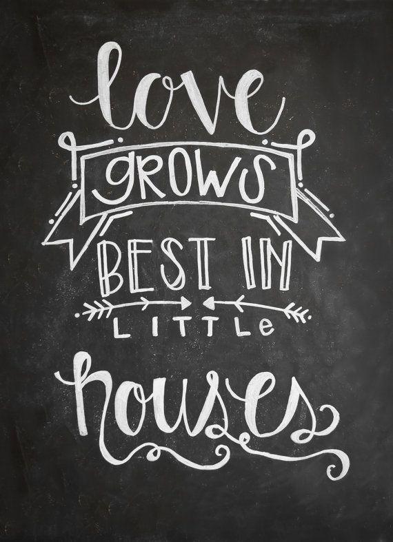 Love Grows Best in Little Houses Chalkboard by MidtownMorning