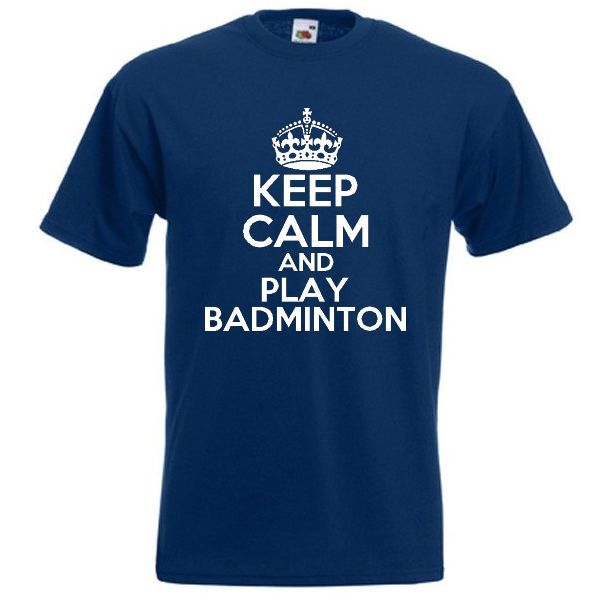 KEEP CALM AND PLAY BADMINTON T-SHIRT joke funny