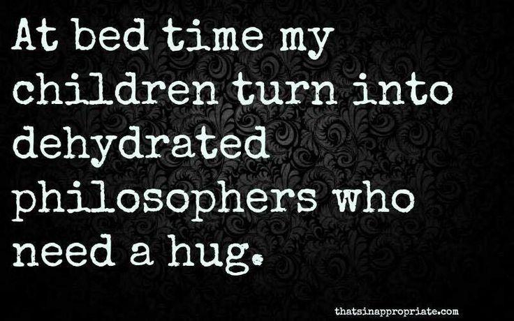 Every night! Ha