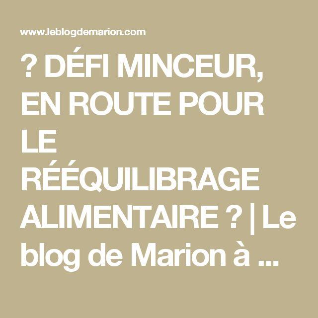 ♡ DÉFI MINCEUR, EN ROUTE POUR LE RÉÉQUILIBRAGE ALIMENTAIRE ♡   Le blog de Marion à Bordeaux: blog mode bordeaux, lifestyle, blog tendance, photos, voyages,