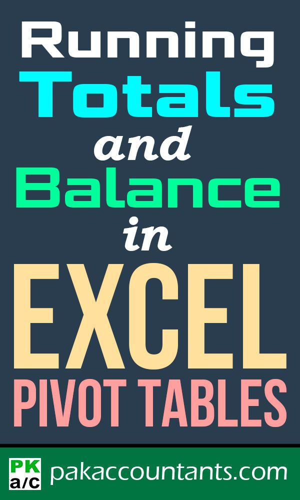 running totals and running balance with excel pivot tables how to