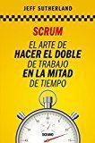 Scrum: El arte de hacer el doble de trabajo en la mitad de tiempo (Alta definición) (Spanish Edition)