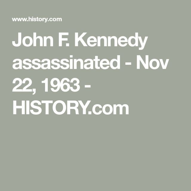 John F. Kennedy assassinated - Nov 22, 1963 - HISTORY.com