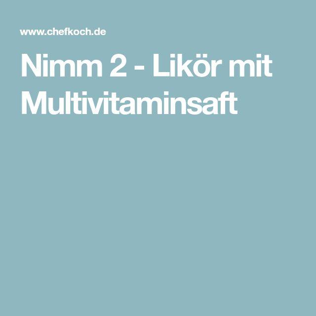 Nimm 2 - Likör mit Multivitaminsaft