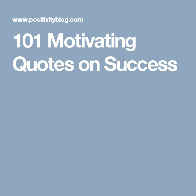 101 Motivating Quotes on Success