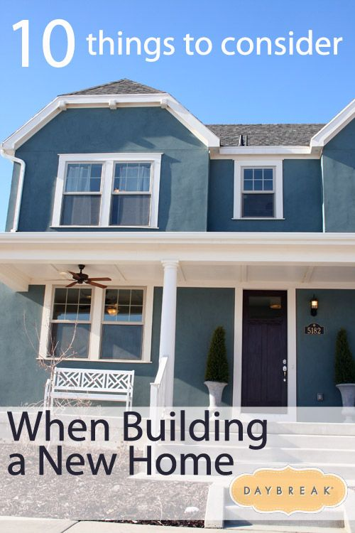 10 Things to Consider when Building a New Home. Great advice you need to know! #homebuilding #realestate #homes