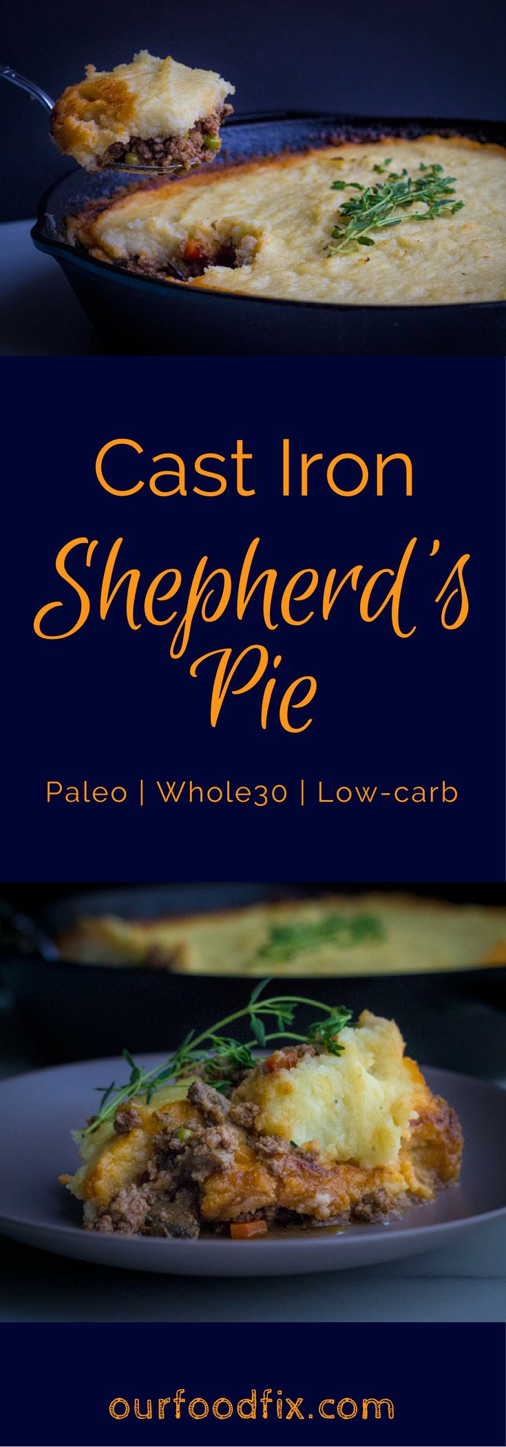 A Paleofied version of Shepherd's Pie, with a rich meat and vegetable mixture, and flavorful low carb veggie mash topping. All baked together in one pan, this simple dish is a healthy dinner staple. Paleo recipes | Paleo dinner | Cast iron recipes | One pan meals | Beef recipes | Whole30 recipes | Whole30 dinner | Easy recipes | Make ahead meals | Dairy free recipes | Grain free recipes | Gluten free recipes | Healthy recipes #ourfoodfix #shepherdspie