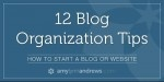 12 Blog Organization Tips