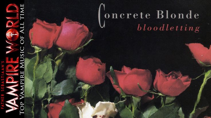 """Top Vampire Music of All Time - Concrete Blonde """"Bloodletting"""" (The Vamp..."""
