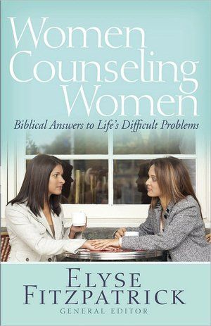 Women Counseling Women: Biblical Answers to Life's Difficult Problems - excellent resource i have used for several years - mine is getting quite dog-earred!