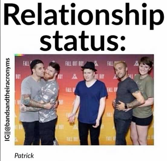 My relationship status is literally just dating Fall Out Boy