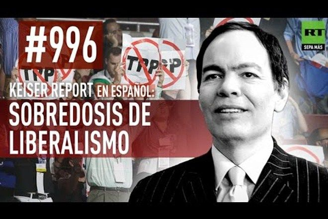 Keiser Report en español: E996 – sobredosis de liberalismo (Vídeo)
