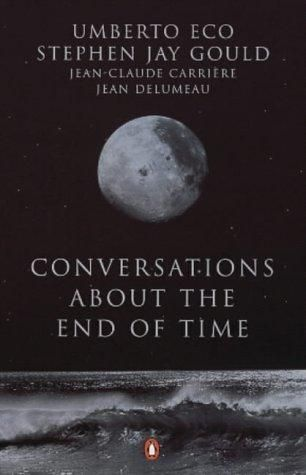 Conversations About the End of Time Book by Umberto Eco, Stephen Jay Gould, Jean-Claude Carrière, and Jean Delumeau 1998. Discusses how people are quick to associate dates and disaster to the end of time and how religions i.e. Christianity, Hinduism, have age old writings about disaster and specific dates that predict the end of time, however such writings hold no scientific truth and don't discuss the more likely ending of humanity rather than time itself.