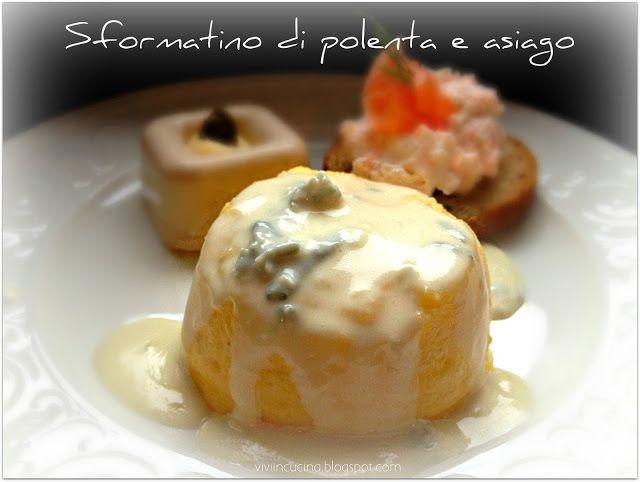 Vivi in cucina: Sformatino di polenta e asiago con fonduta di gorgonzola