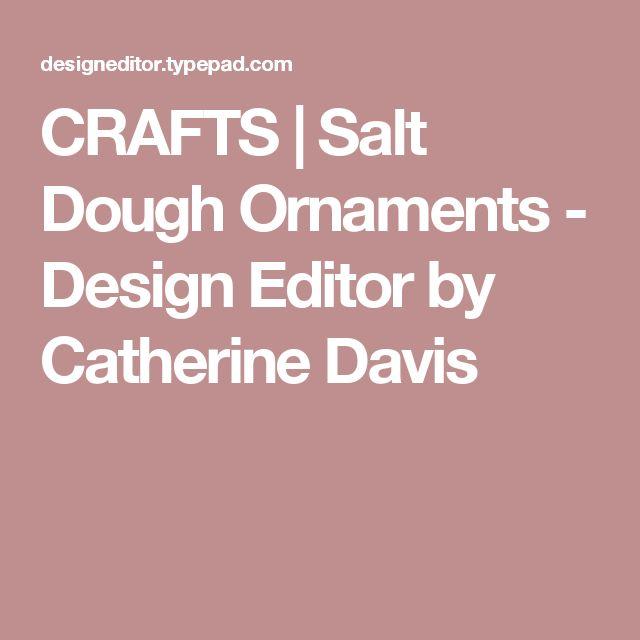 CRAFTS | Salt Dough Ornaments - Design Editor by Catherine Davis