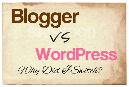 Top 5 Reasons am miving from Blogger to WordPress | sirisfood.com