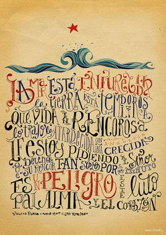 Poema de Violeta Parra. Beautiful. I don't know a couple of the words, but the typography is deliciosa.