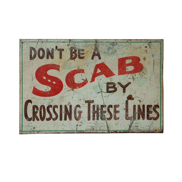 """Great Depression Americana from a 1930's union strike in Pennsylvania. $1400    The first recorded use of the word scab was at an 1806 trial in Philadelphia, where a shoemaker testified that the local union demanded he either join them or be considered a """"scab"""" and be forbidden to work with union men. The word did not come into public notice until about 1886, when unions were coalescing into great national organizations and its meaning was explained to a congressional committee."""