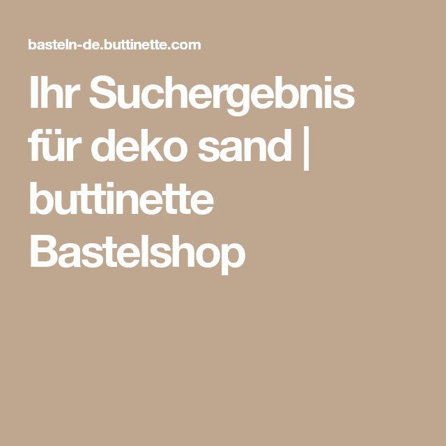 Ihr Suchergebnis für deko sand | buttinette Bastelshop
