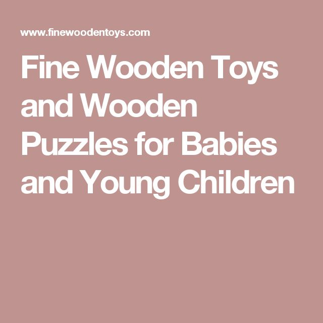 Fine Wooden Toys and Wooden Puzzles for Babies and Young Children