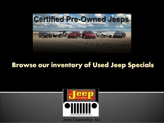 Certified Pre-Owned and Used Jeeps in NJ-  Jeep Dealer New Jersey