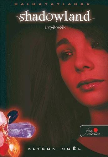 Alyson Noël: Shadowland – Árnyvidék  (Halhatatlanok 3.)