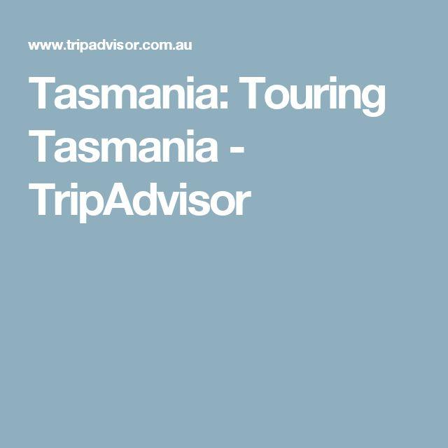 Tasmania: Touring Tasmania - TripAdvisor