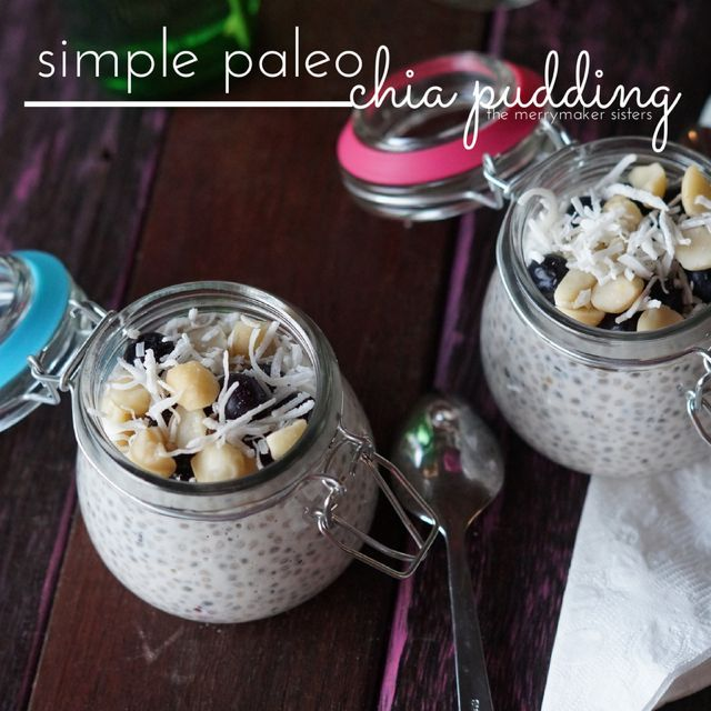 Simple Paleo Chia Pudding | The Merrymaker Sisters