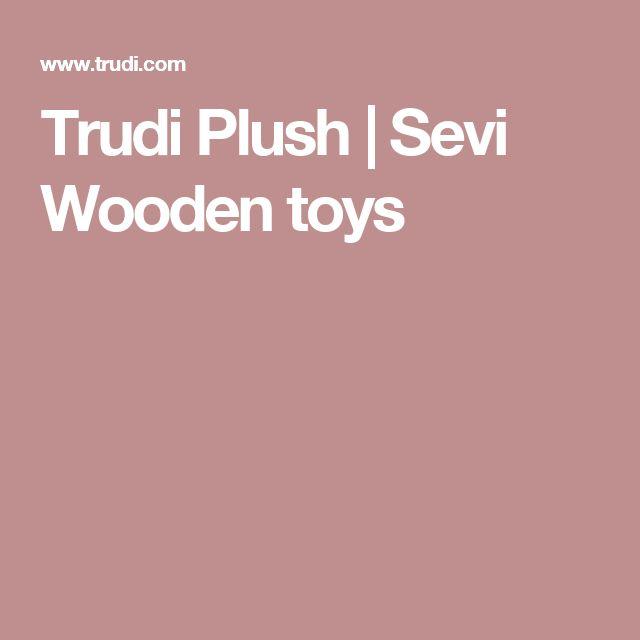 Trudi Plush | Sevi Wooden toys