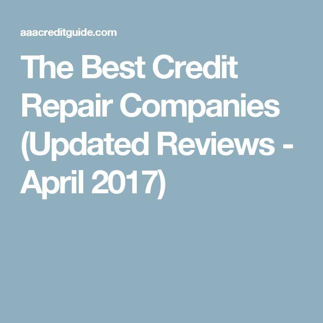 The Best Credit Repair Companies (Updated Reviews - April 2017)