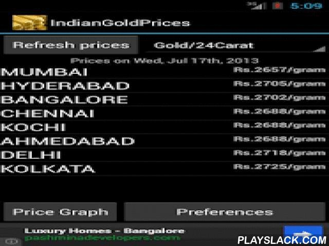 India Daily Gold Silver Price  Android App - playslack.com ,  Are you planning to buy or sell gold, do you wonder what is the gold price today? How price is fluctuating, Is it right time to buy gold today? If you encounter these questions, this is the best app to help you make correct decisions. This Android application helps you track gold live prices in major Indian cities. ✓ Gold live price (live market prices up-to-the second).✓ Gold rate in following cities. Delhi Mumbai Chennai…