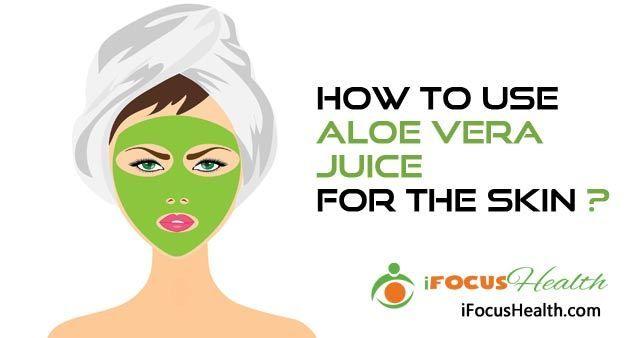 How to drink aloe vera juice for skin: http://ifocushealth.com/why-you-should-start-drinking-aloe-vera-juice/