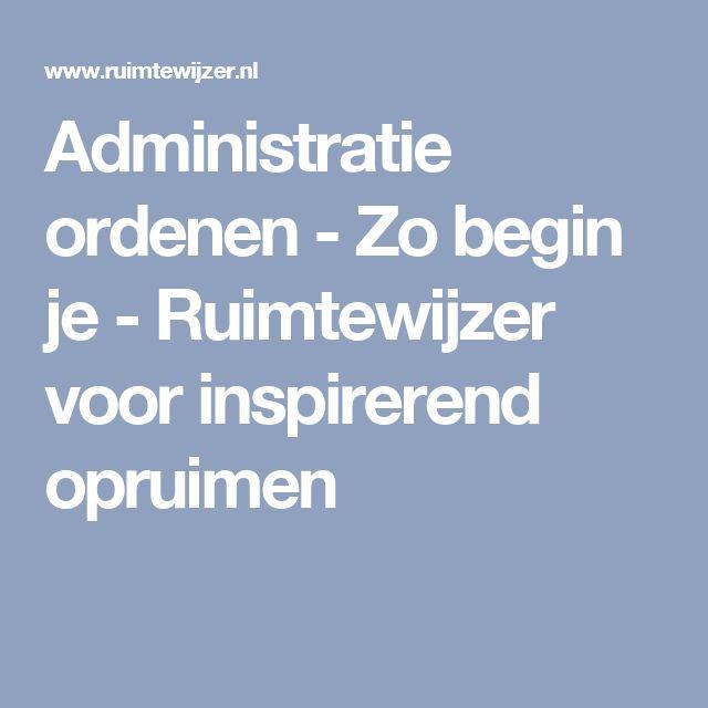 Administratie ordenen - Zo begin je - Ruimtewijzer voor inspirerend opruimen