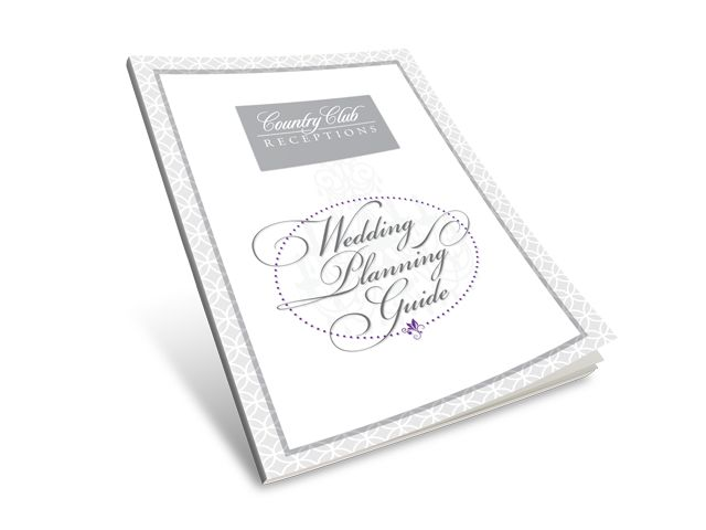 Our Free Wedding Planning Guide Can Help You Plan Your Wedding! | Country Club Receptions