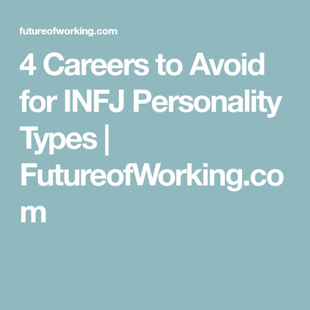 4 Careers to Avoid for INFJ Personality Types | FutureofWorking.com
