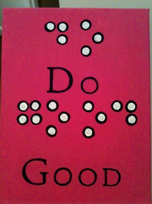 "Delta Gamma's motto, ""Do good"", in braille for Service for Sight, our philanthropy."