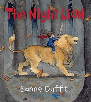 The Night Lion by Sanne Dufft   Kirkus Reviews