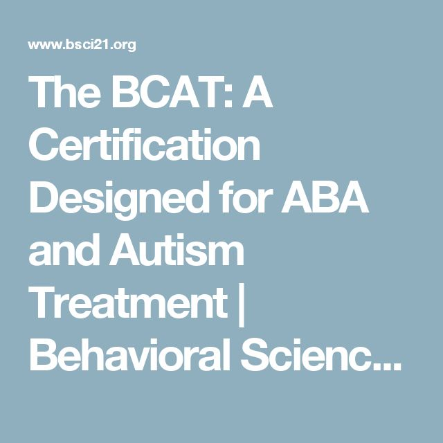 The BCAT: A Certification Designed for ABA and Autism Treatment | Behavioral Science in the 21st Century