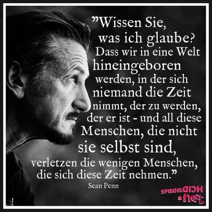Zitat von Sean Penn. Passt zu WERDE DER DU BIST!
