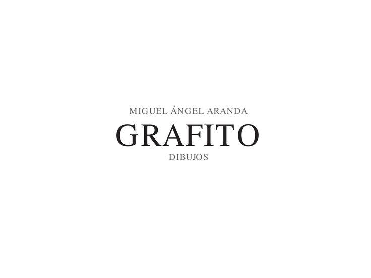 Catálogo de la serie Grafito. Dibujos basados en obras clásicas realizados a grafito y lápiz color sobre tabla preparada.