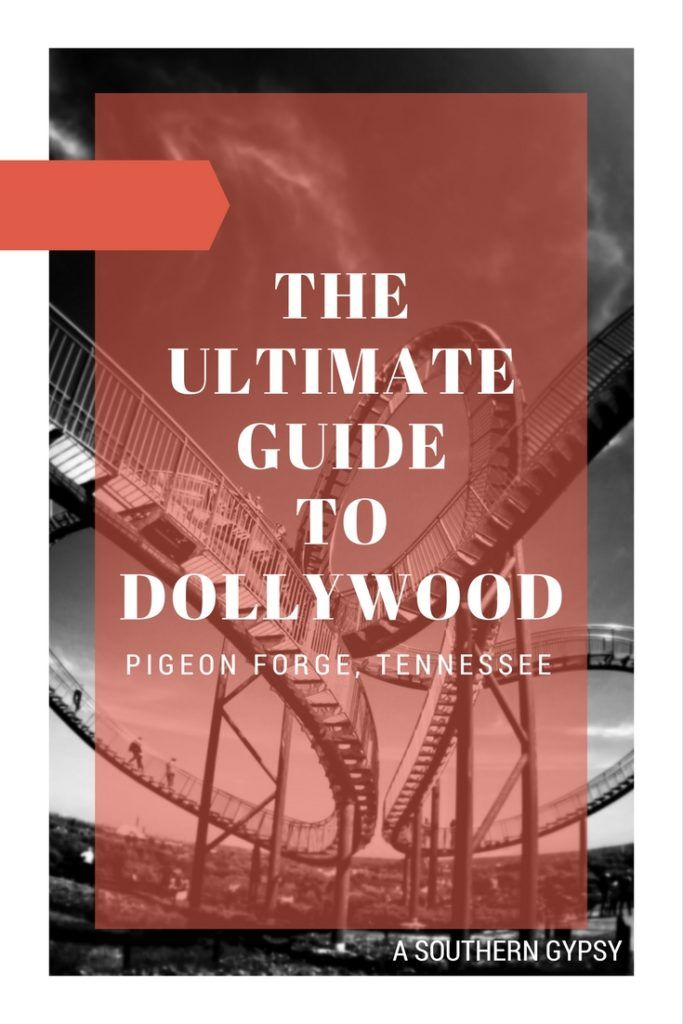 The Ultimate Guide to Visiting Dollywood