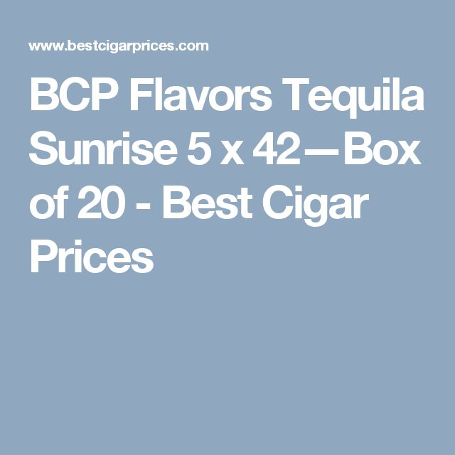 BCP Flavors Tequila Sunrise 5 x 42—Box of 20 - Best Cigar Prices