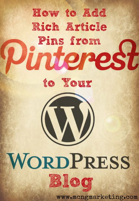 How to Add Rich Pins for Articles to Your WordPress Blog written by Vincent Ng www.mcngmarketing.com
